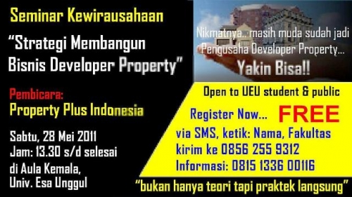 Seminar Kewirausahaan: Strategi Membangun Bisnis Developer Property by Property Plus Indonesia, 28 Mei 2011 dan 11 Juni 2011