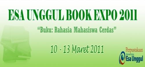 "ESA UNGGUL BOOK EXPO 2011. ""Buku: Rahasia Mahasiswa Cerdas"""