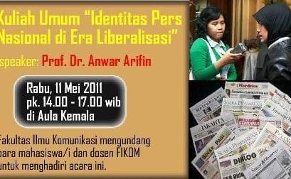 Kuliah Umum FIKOM: Identitas Pers Nasional di Era Liberalisasi oleh Prof. Dr. Anwar Arifin – Pakar Komunikasi Politik