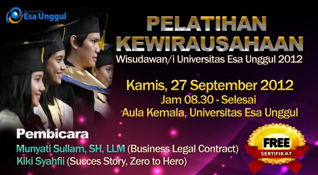 Pelatihan Kewirausahaan – Wisudawan/i Universitas Esa Unggul Tahun 2012