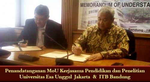 Penandatanganan MoU Kerjasama Pendidikan dan Penelitian Universitas Esa Unggul dengan ITB Bandung