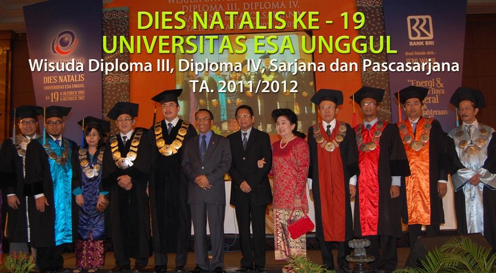 Dies Natalis ke – 19 Universitas Esa Unggul – Wisuda Diploma III, Diploma IV, Sarjana dan Pascasarjana TA. 2011/2012