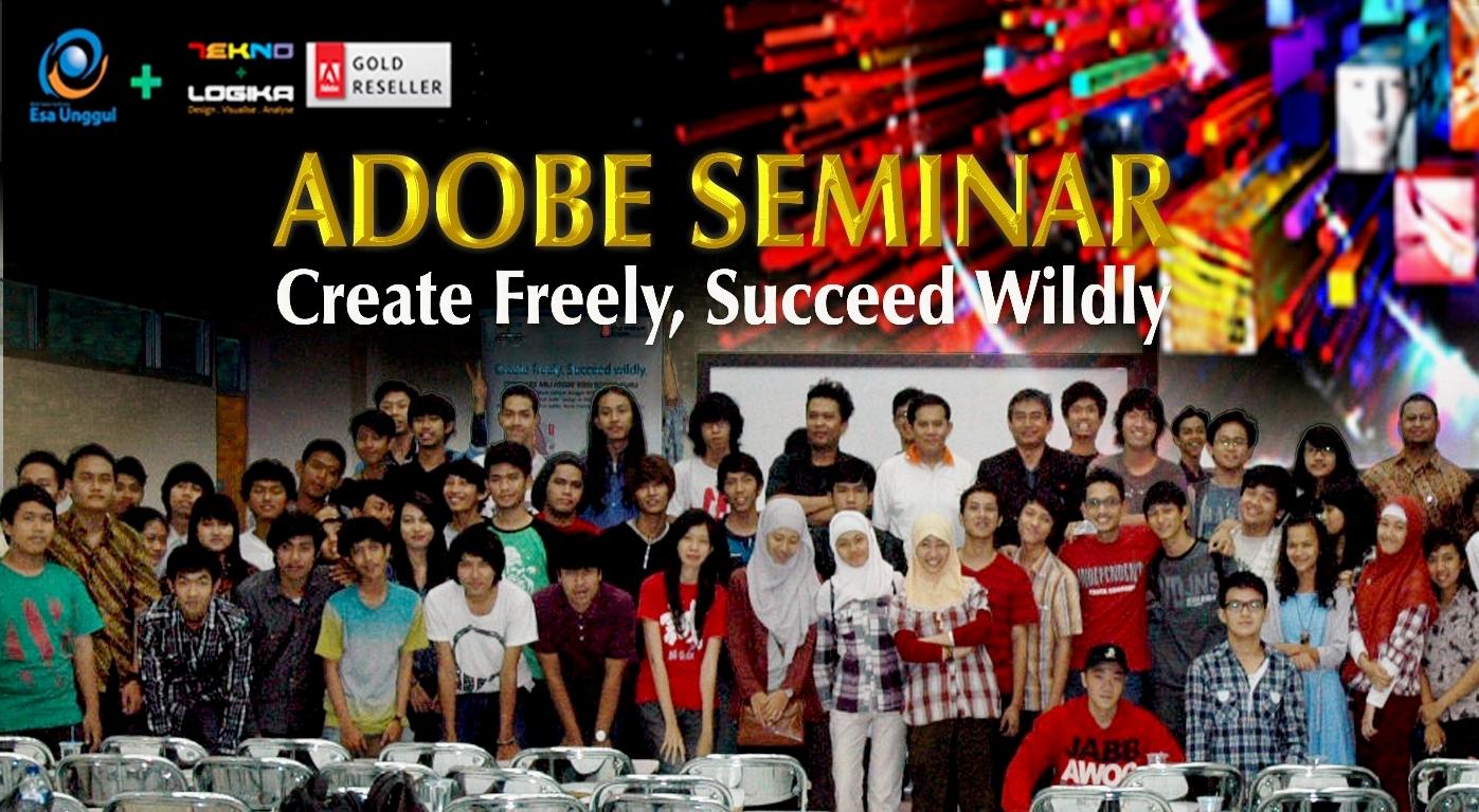 Adobe Seminar – Universitas Esa Unggul bekerjasama dengan PT.Tekno Logika Utama