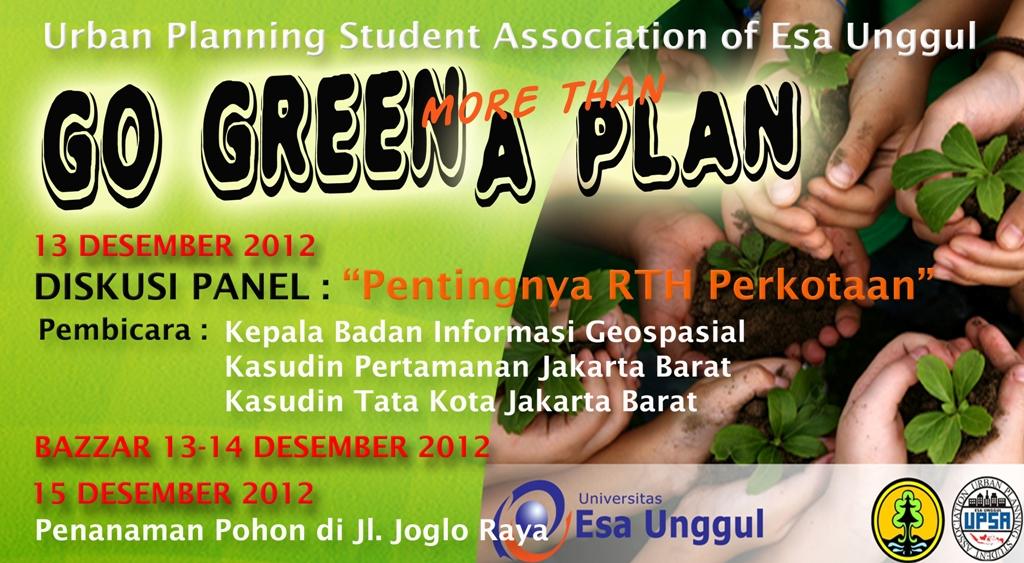 GO GREEN MORE THAN A PLAN – Himpunan Mahasiswa Perencanaan Wilayah (UPSA-EU)  dan Kota Fakultas Teknik Universitas Esa Unggul