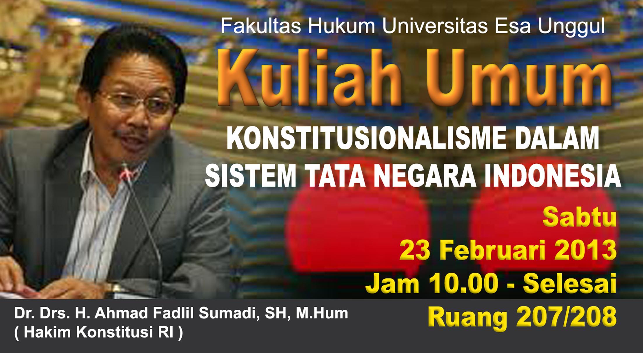 """Fakultas Hukum Universitas Esa Unggul menyelenggarakan Kuliah Umum """"Konstitusionalisme Dalam Sistem Tata Negara Di Indonesia"""""""