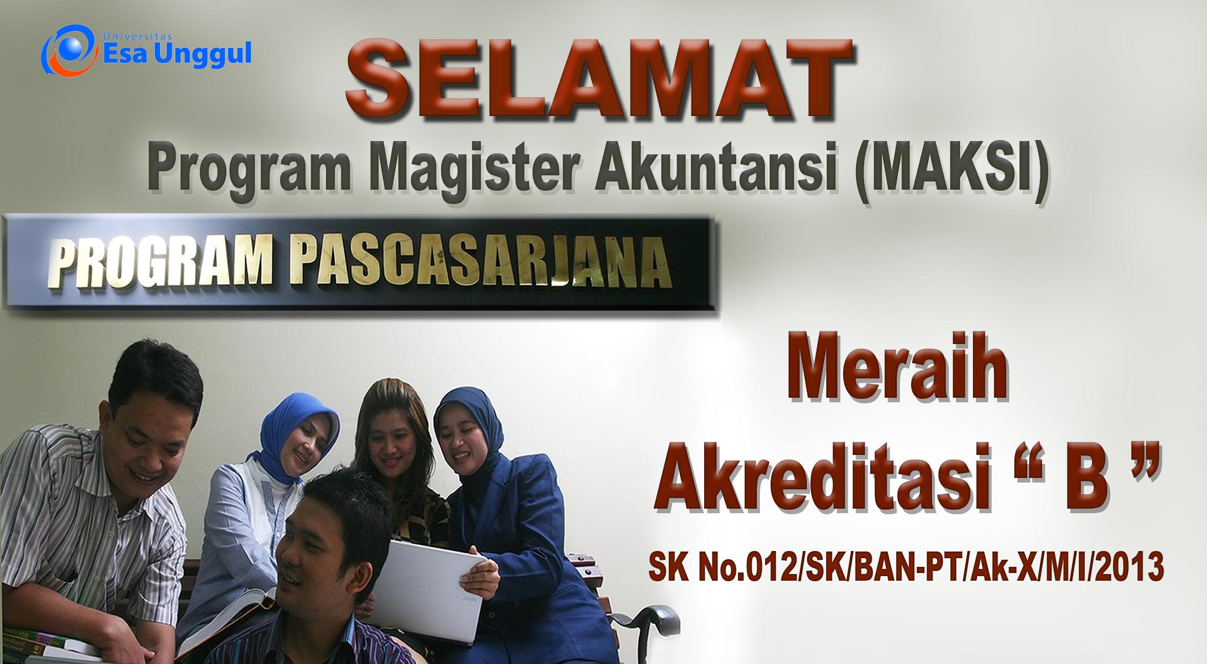 """Program Magister Akuntansi (MAKSI) – Program Pascasarjana Universitas Esa Unggul Telah Meraih Akreditasi """"B"""""""
