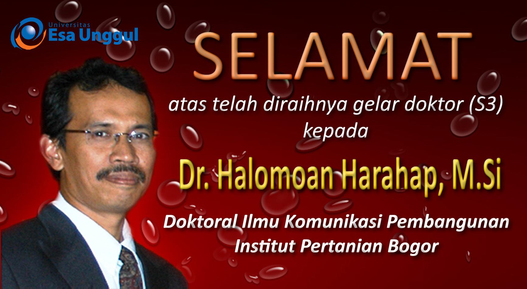"Selamat atas telah diraihnya gelar doktor (S3) kepada Dr. Halomoan Harahap, M.Si """