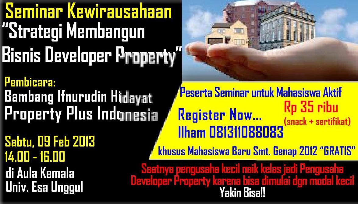 Seminar Kewirausahan: Strategi Sukses Membangun Bisnis Developer Property, 09 Feb 2013 di Kampus Esa Unggul