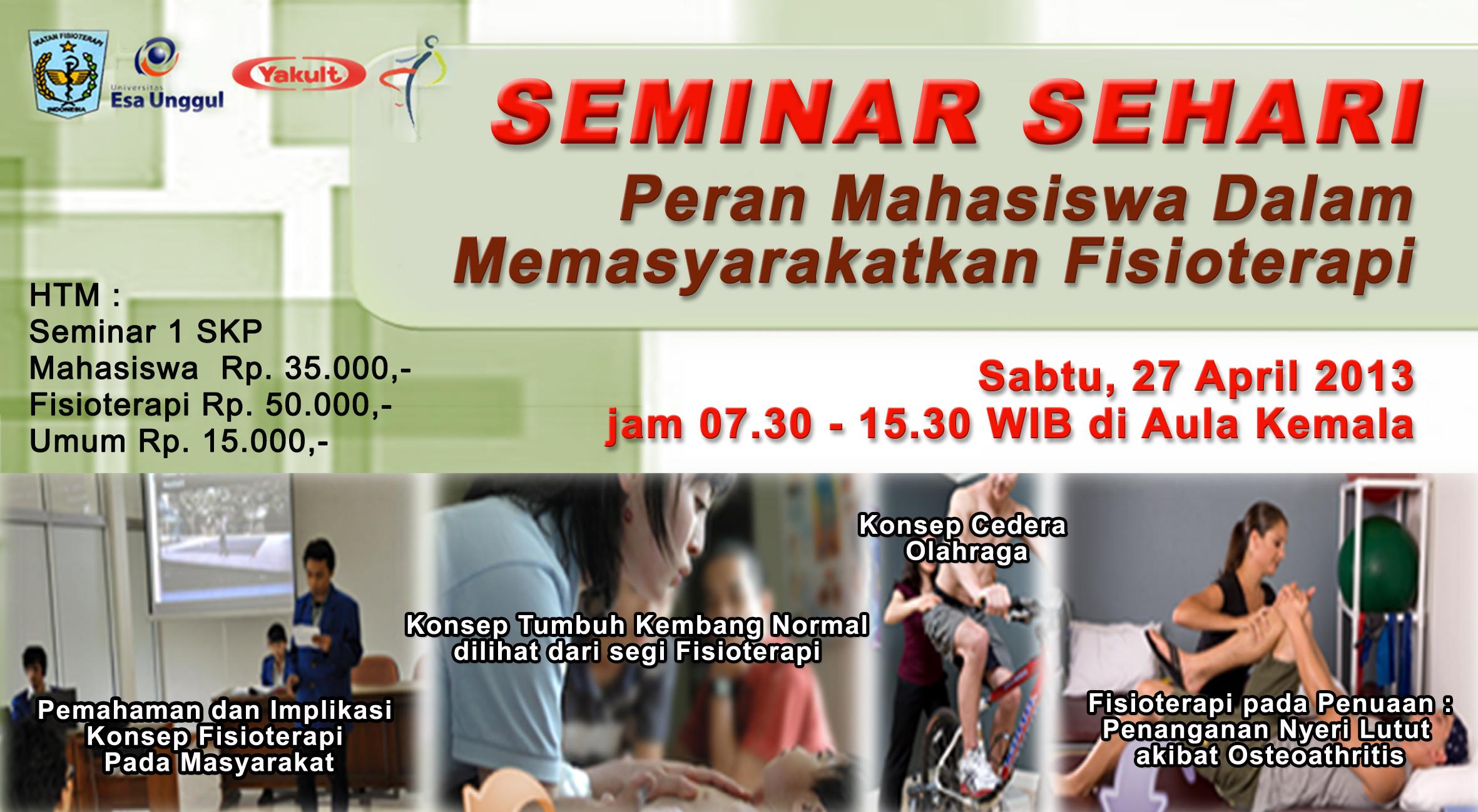 """Fakultas Fisioterapi menyelenggarakan Seminar Sehari """" Peran Mahasiswa Dalam Memasyarakatkan Fisioterapi """""""