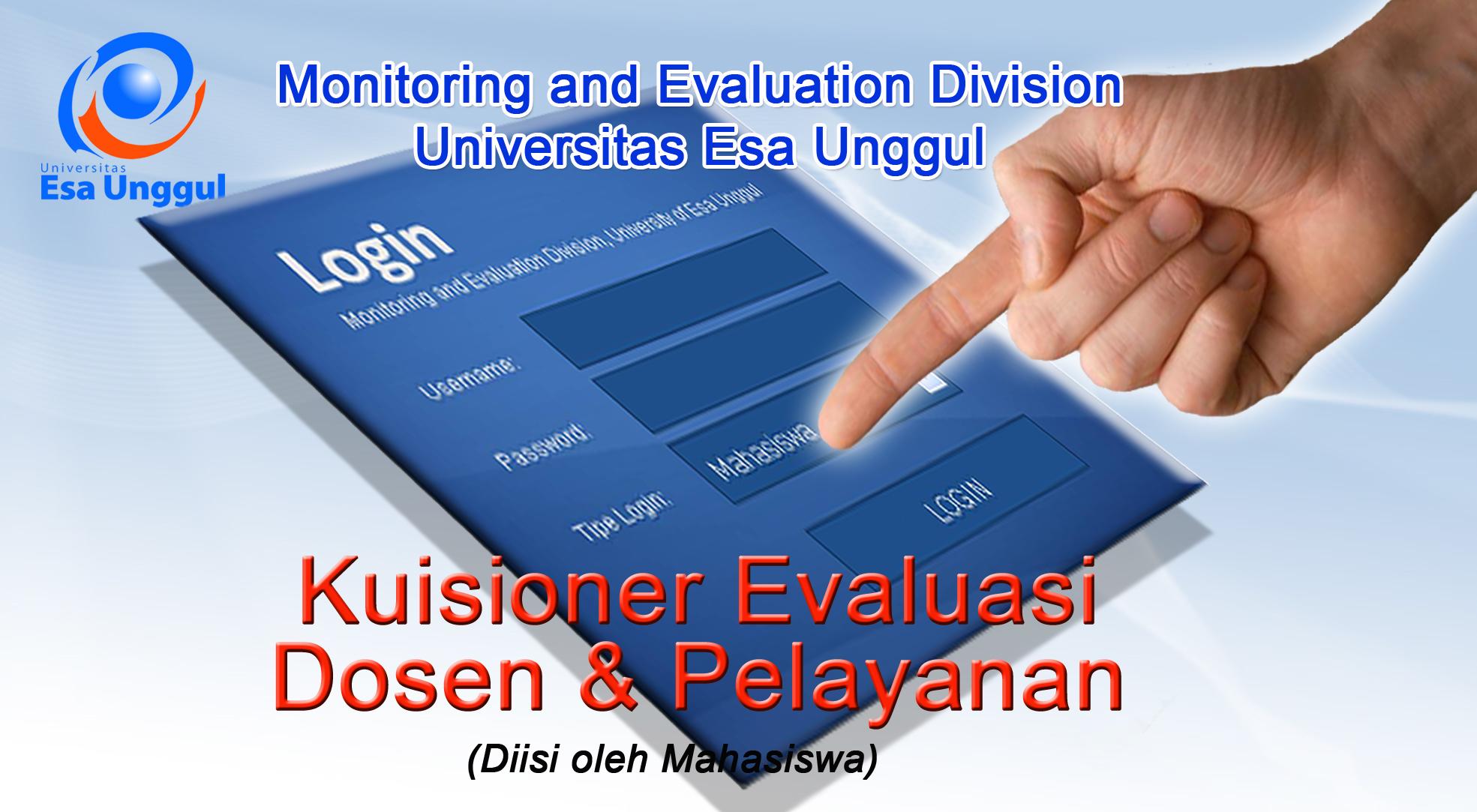 Pengisian KUISIONER EVALUASI DOSEN & PELAYANAN – Monitoring and Evaluation Division Universitas Esa Unggul