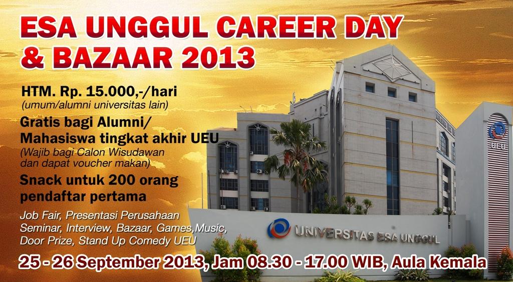"""Career Center Universitas Esa Unggul menyelenggarakan """" Esa Unggul Career Day & Bazaar 2013 """""""