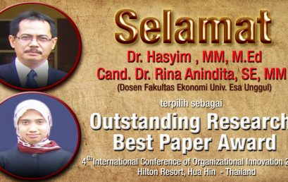 Universitas Esa Unggul mengucapkan Selamat atas terpilihnya Dr. Hasyim, MM, M.Ed dan Cand. Dr. Rina Anindita, SE, MM sebagai Outstanding Research/Best Paper Award pada 4 th International Conference of Organizational Innovation 2013, Thailand