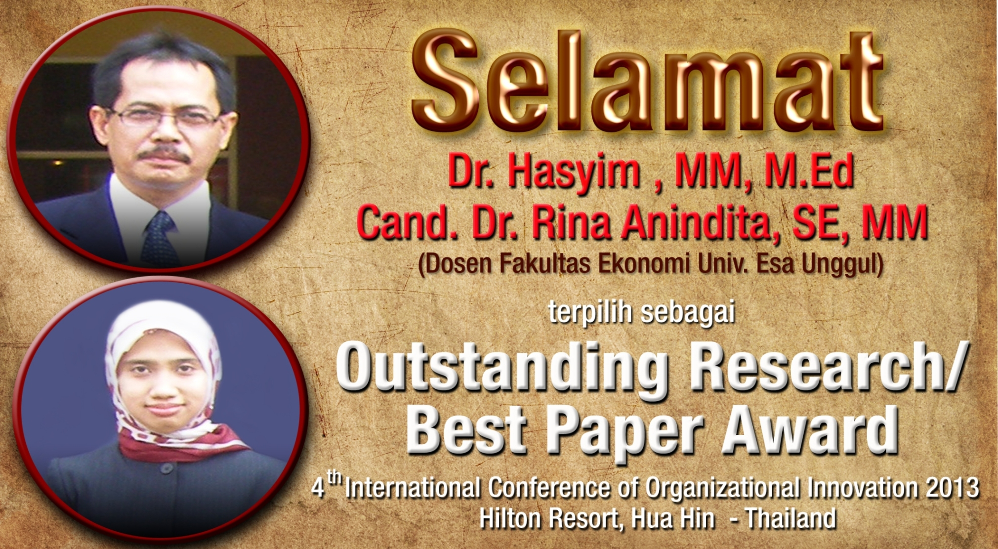 Universitas Esa Unggul mengucapkan Selamat atas terpilihnya Dr. Hasyim, MM, M.Ed dan Cand. Dr. Rina Anindita, SE, MM sebagai Outstanding Research/Best Paper Award pada 4 th International Conference of Organizational Innovation 2013, Thailand