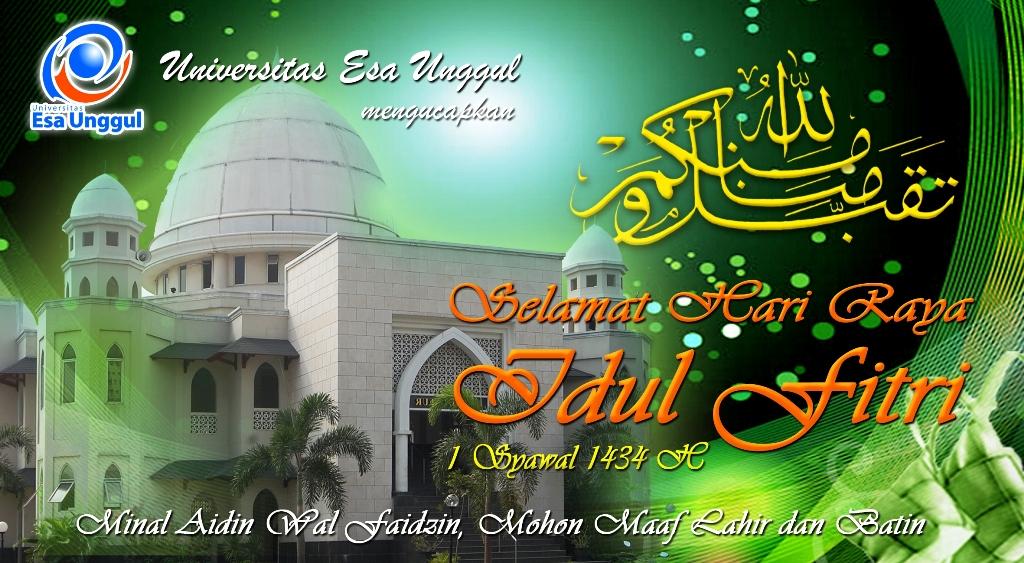 """Universitas Esa Unggul  mengucapkan """" Selamat Hari Raya Idul Fitri – 1 Syawal 1434 H"""