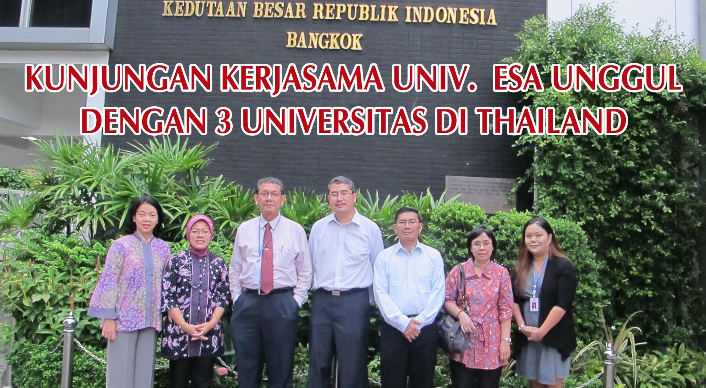 Kunjungan Kerjasama Universitas Esa Unggul dengan 3 Universitas di Thailand – Mahidol University, Burapha University dan Kasetsart University