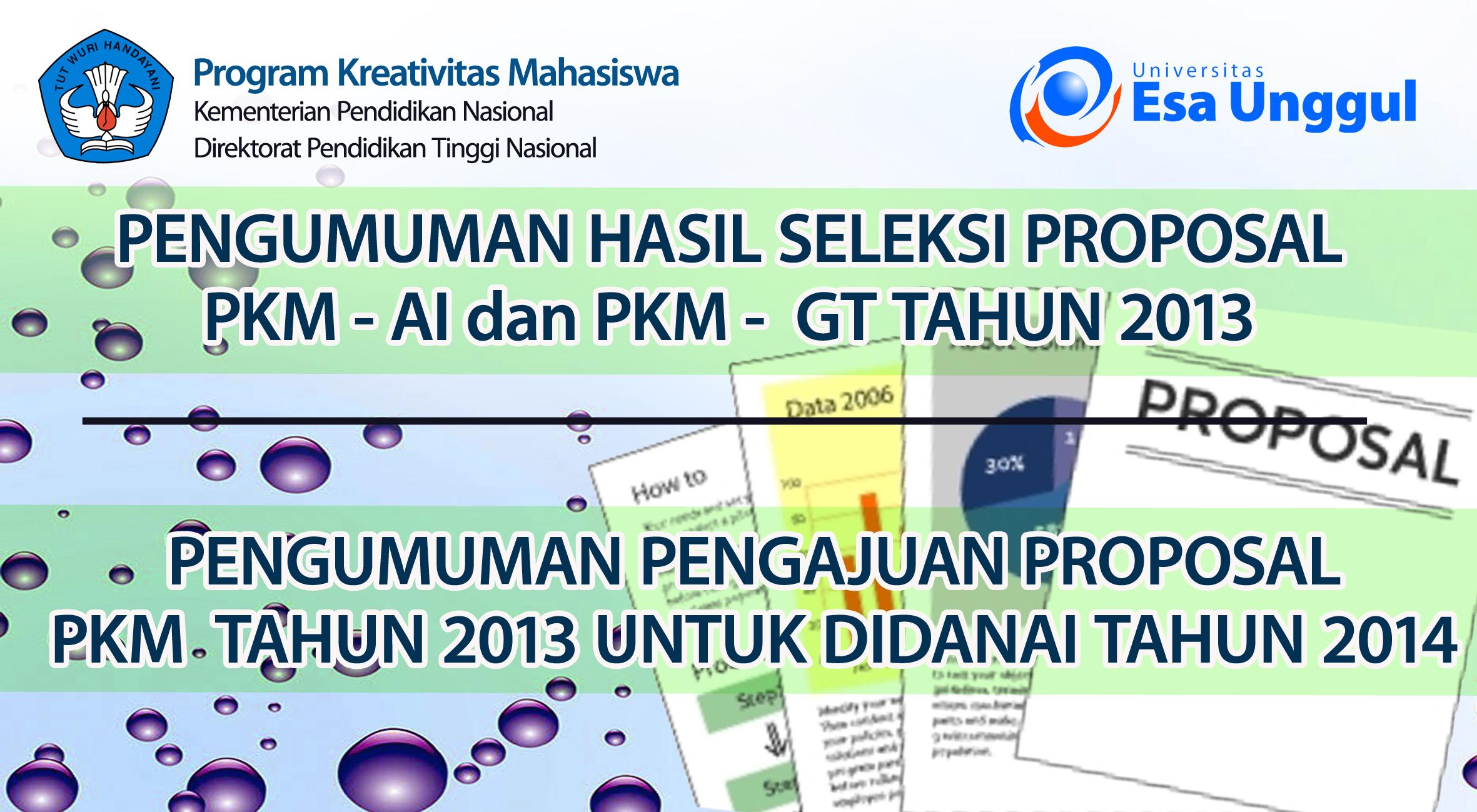 Pengumuman Hasil Seleksi Proposal PKM-AI dan PKM – GT Tahun 2013 serta Pengumuman Pengajuan Proposal PKM Tahun 2013 untuk didanai Tahun 2014