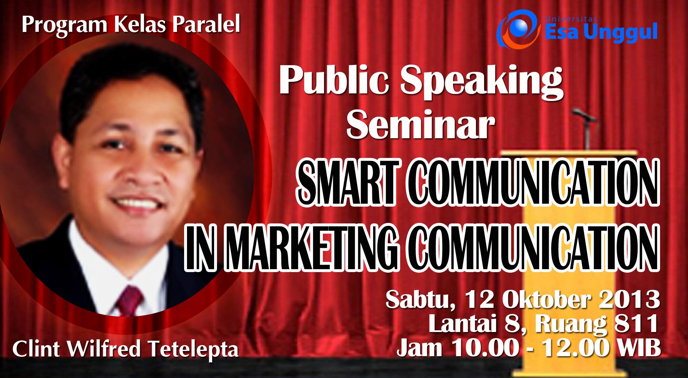 """Universitas Esa Unggul menyelenggarakan Public Speaking Seminar """" Smart Communication in Marketing Communication"""""""