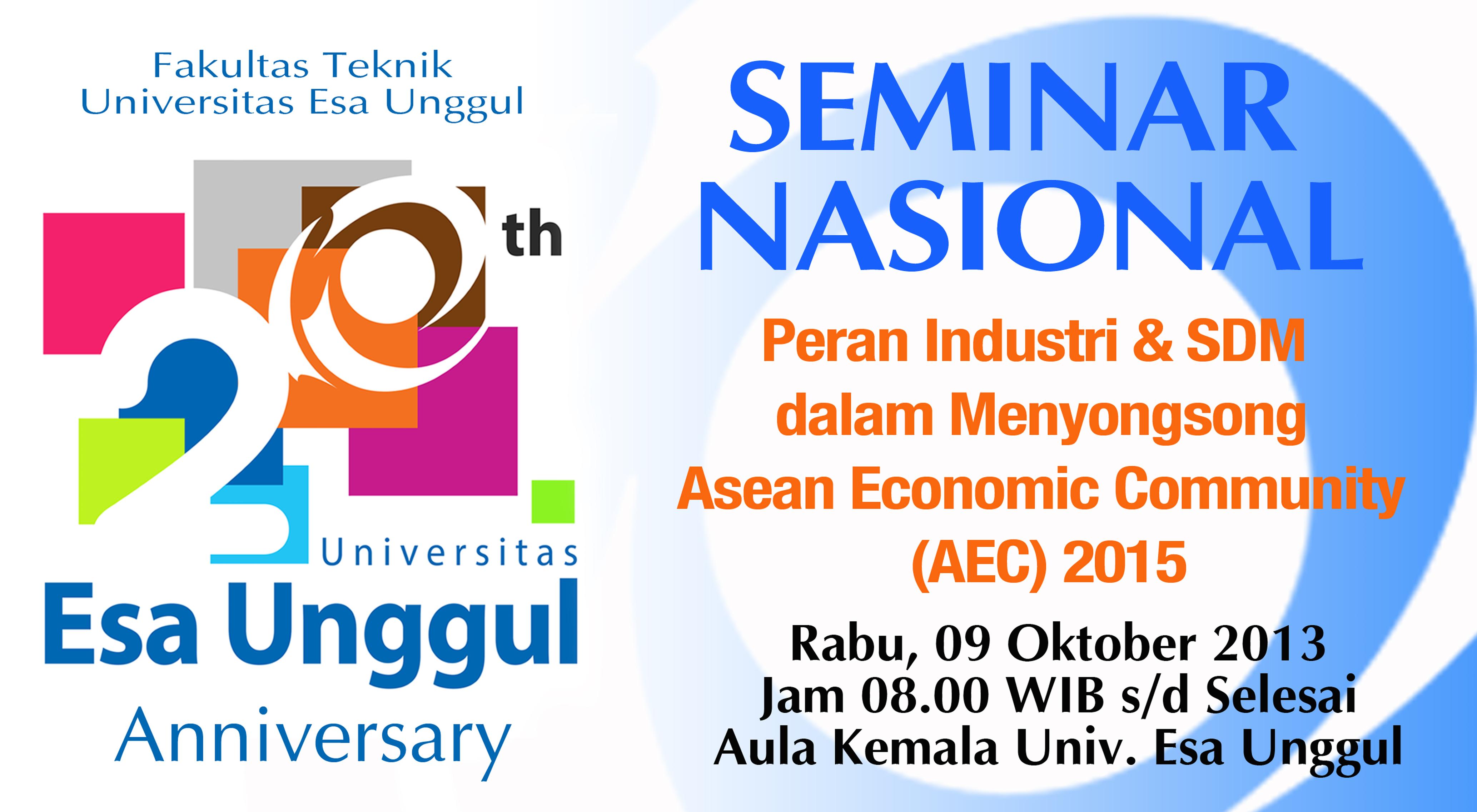 """Fakultas Teknik Universitas Esa Unggul menyelenggarakan Seminar Nasional """" Peran Industri dan SDM dalam Menyongsong ASEAN Economic Community 2015 """""""