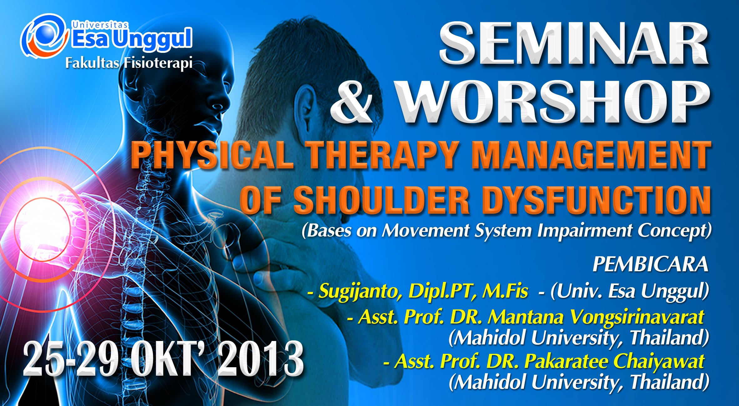 """Fakultas Fisioterapi menyelenggarakan Seminar dan Workshop """" Physical Therapy Management of Shoulder Dysfunction"""""""