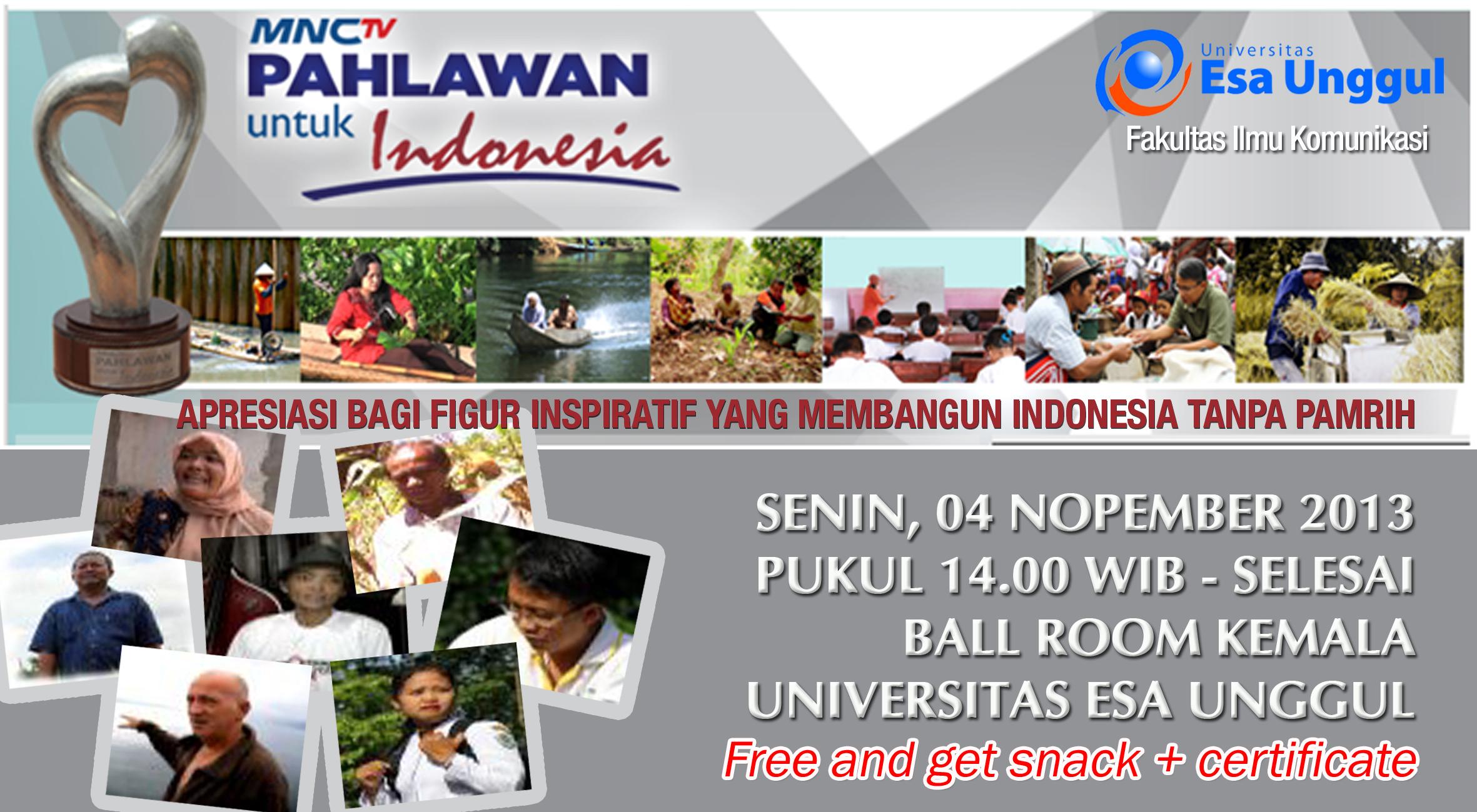 """FIKOM Universitas Esa Unggul bekerjasama dengan MNC TV menyelenggarakan Acara """" MNC TV Pahlawan Untuk Indonesia """""""