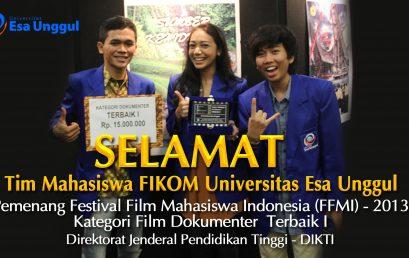 Tim Mahasiswa FIKOM Universitas Esa Unggul menjadi Pemenang Festival Film Mahasiswa Indonesia (FFMI) Tahun 2013 – Kategori Film Dokumenter Terbaik I, yang diselenggarakan oleh Direktorat Jenderal Pendidikan Tinggi (DIKTI)