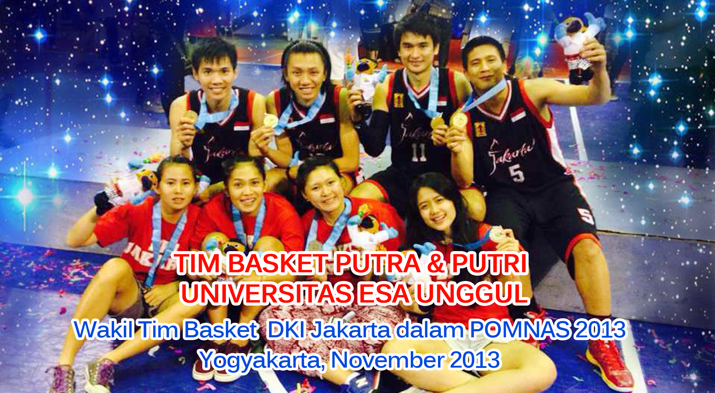Tim Basket Putra dan Putri Universitas Esa Unggul menjadi wakil Universitas Esa Unggul dalam Tim Basket DKI Jakarta pada Pekan Olahraga Mahasiswa Nasional (POMNAS) 2013