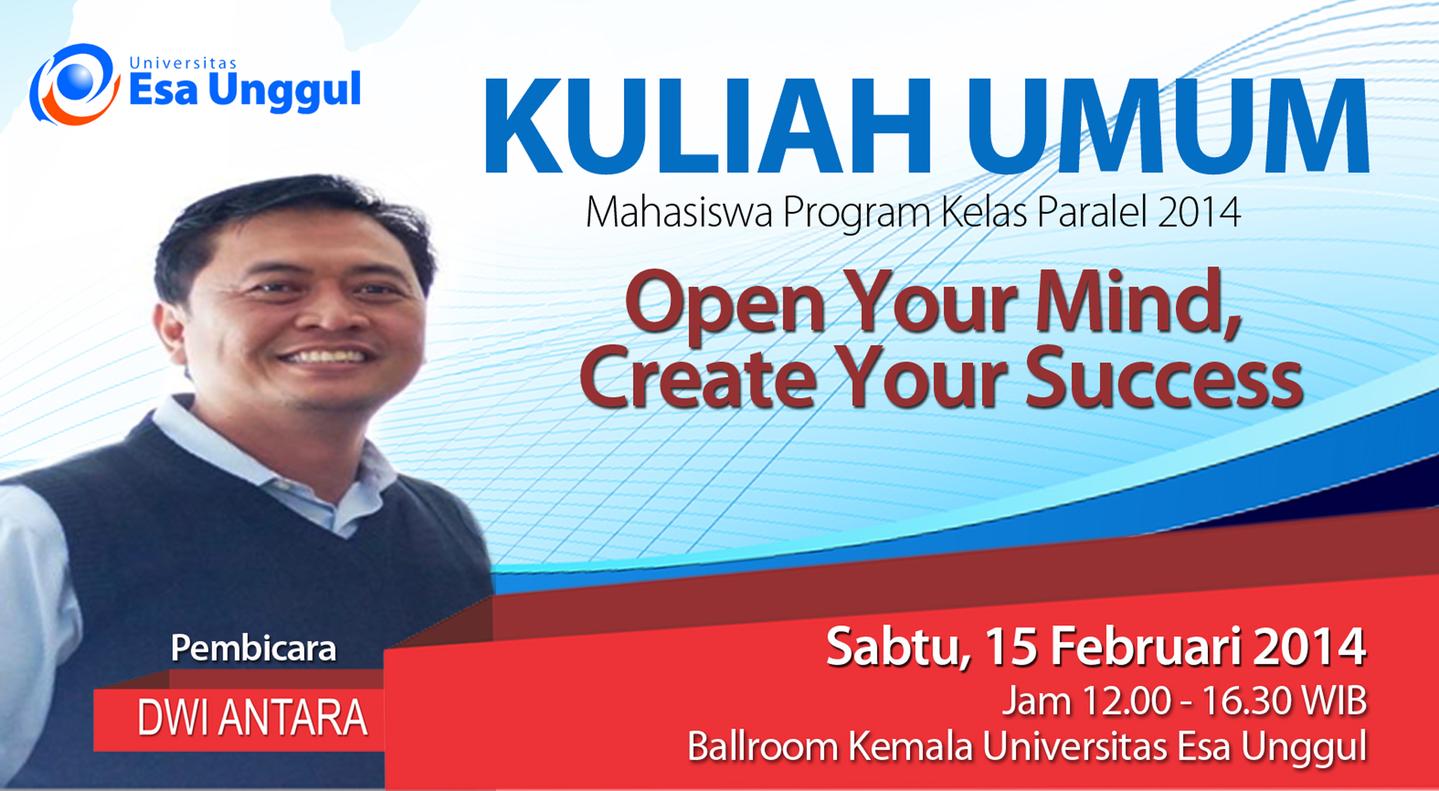"Kuliah Umum "" Open Your Mind, Create Your Success "" bagi Mahasiswa Program Kelas Paralel 2014"