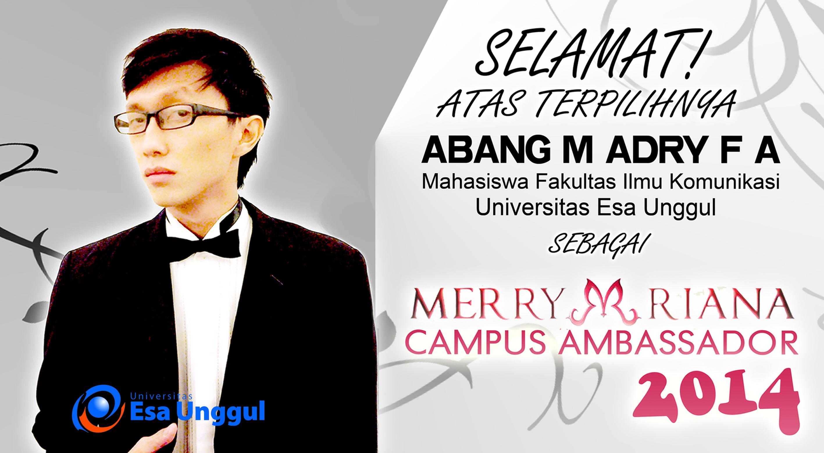 "Selamat atas terpilihnya ""Abang M. Adry FA"" Mahasiswa FIKOM Univ. Esa Unggul sebagai ""Merry Riana Campus Ambassador 2014"""
