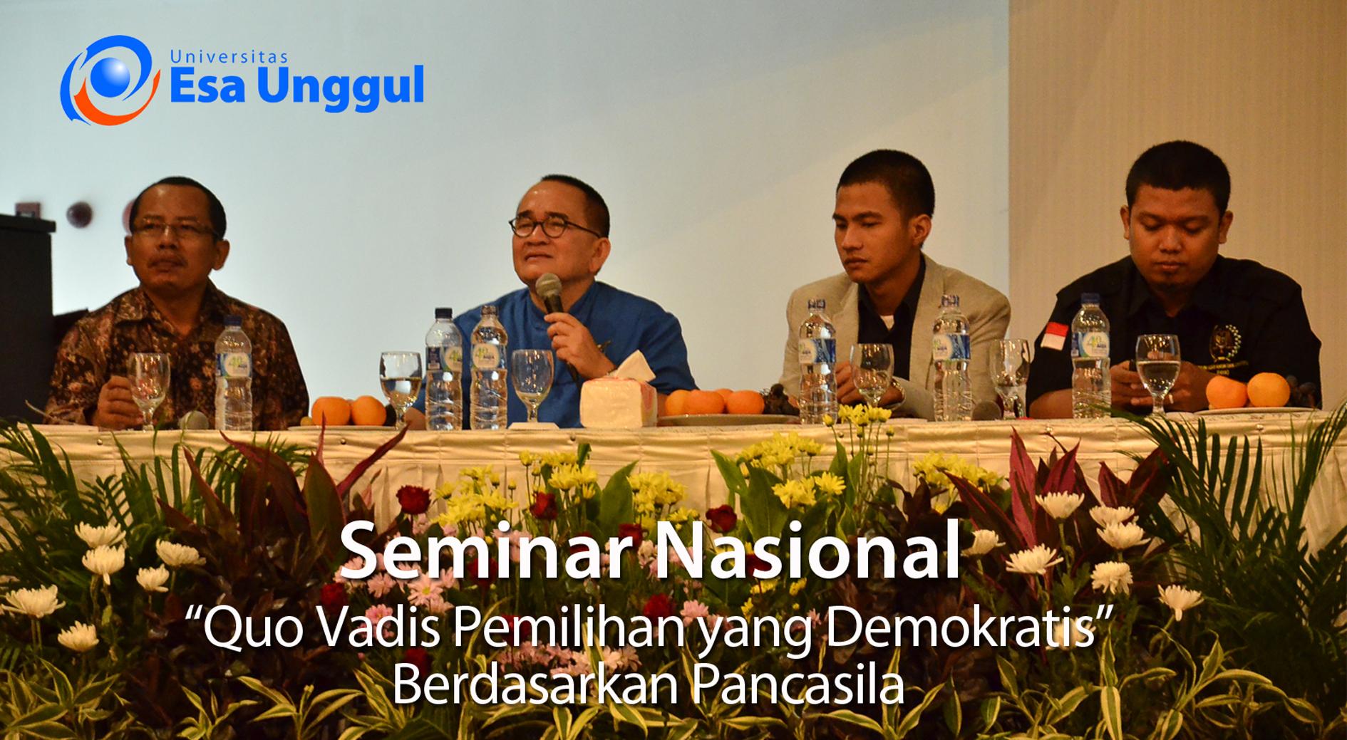 """Seminar Nasional """" Quo Vadis Pemilihan yang Demokratis Berdasarkan Pancasila"""""""