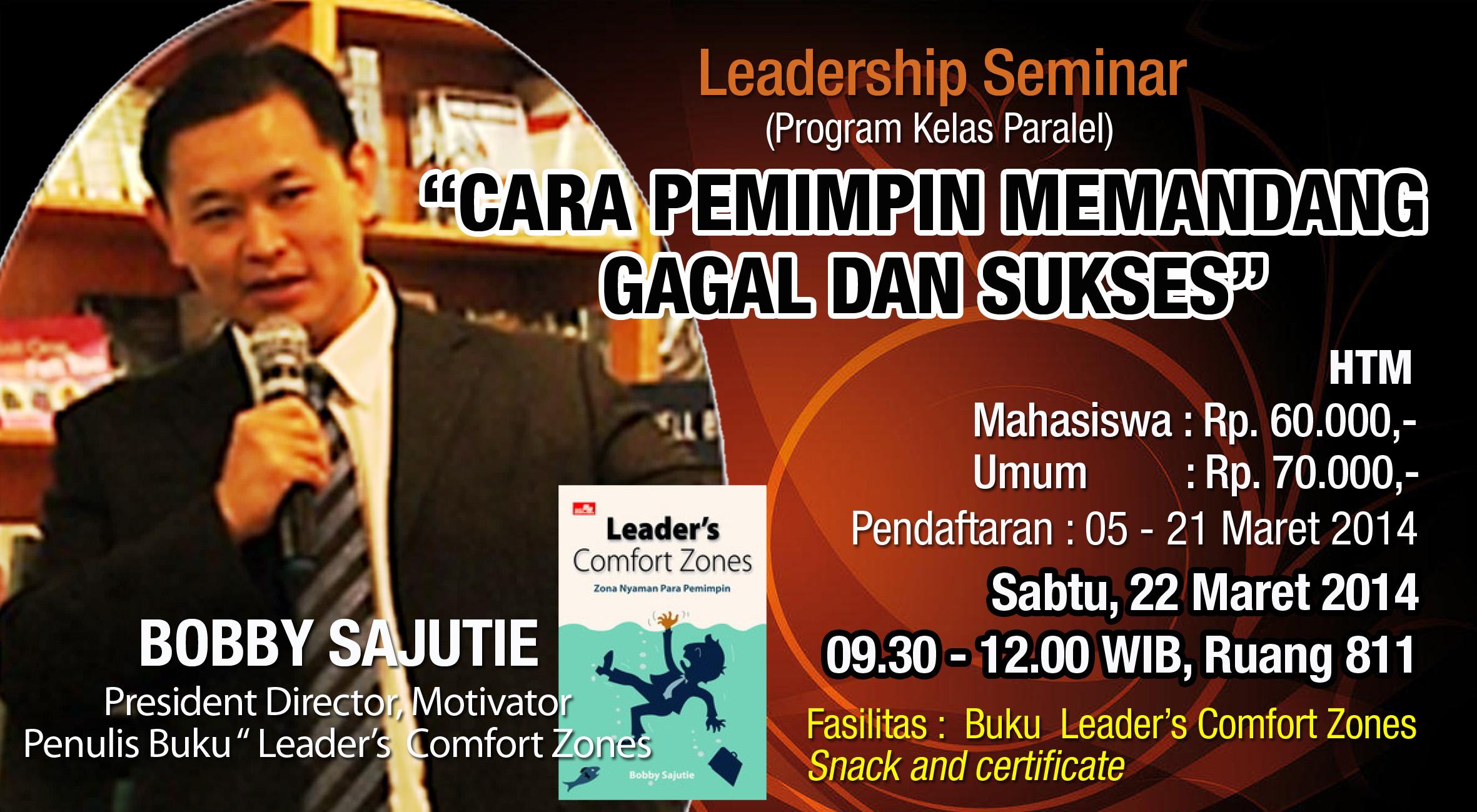 """Universitas Esa Unggul menyelenggarakan Seminar Leadership """" Cara Pemimpin Memandang Sukses dan Gagal """" untuk Program Kelas Paralel pada Sabtu, 22 Maret 2014"""