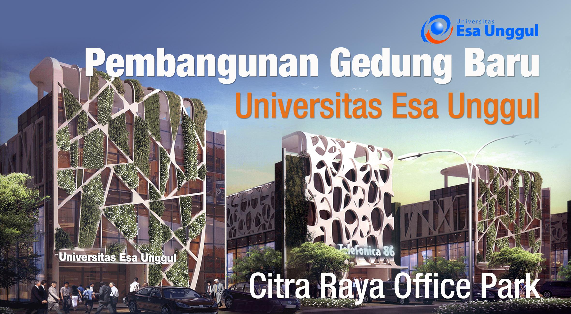 Pembangunan Gedung Baru Universitas Esa Unggul di Citra Raya Office Park, Kabupaten Tangerang