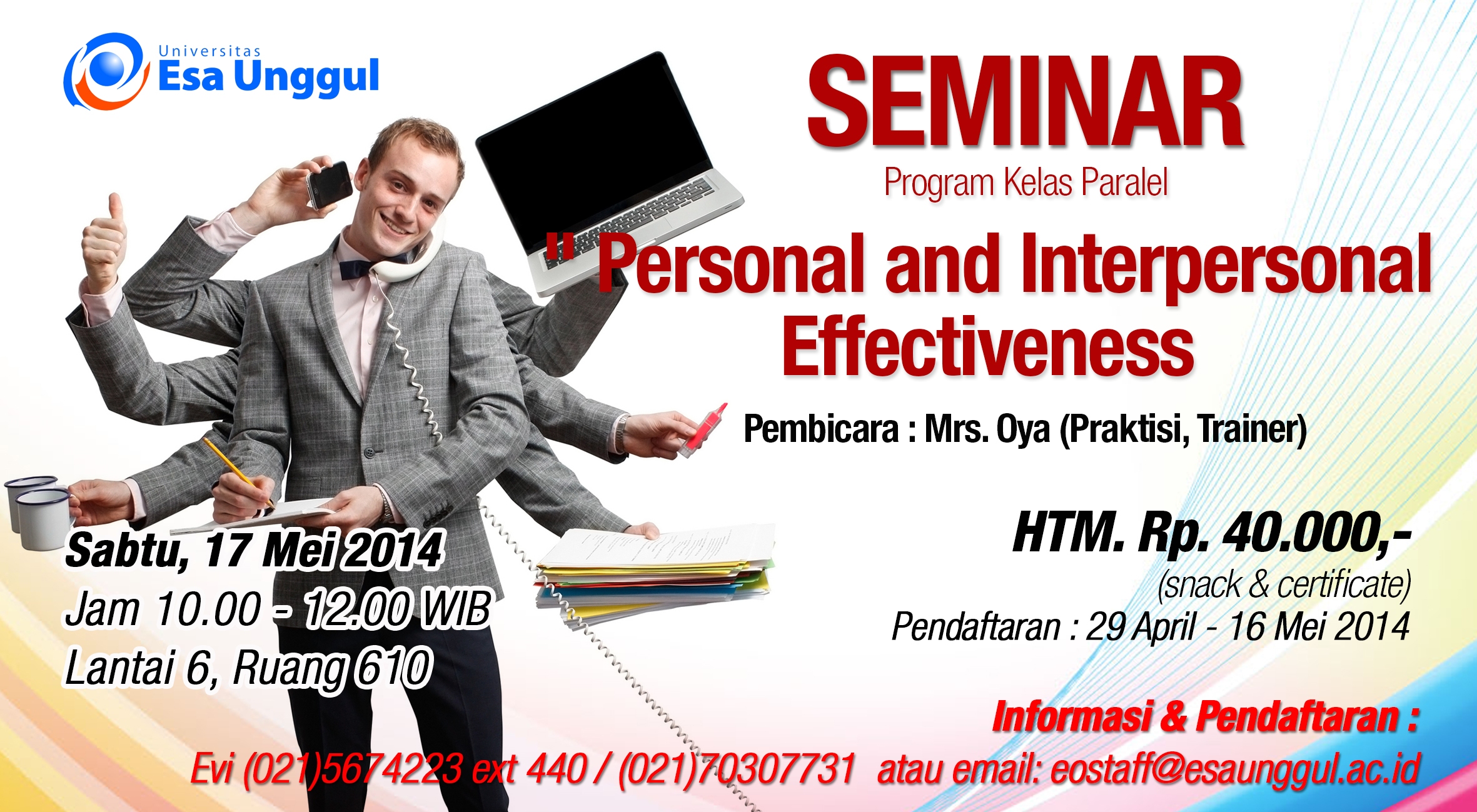 "Universitas Esa Unggul menyelenggarakan Seminar "" Personal and Interpersonal Effectiveness "" pada Sabtu, 17 Mei 2014"