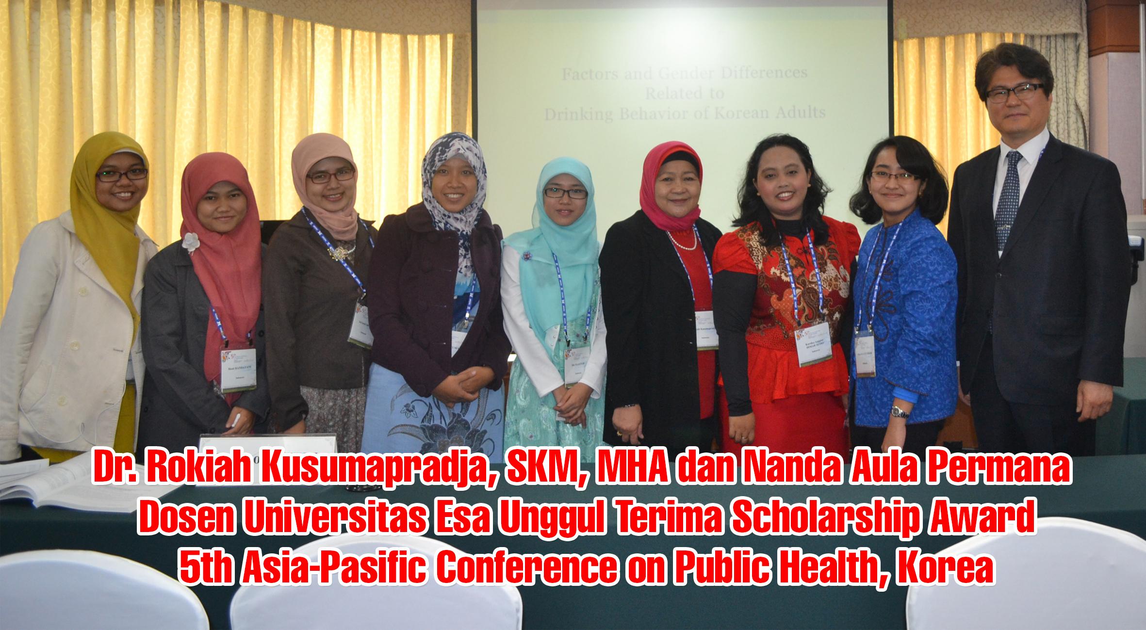 Dr. Rokiah Kusumapradja, SKM, MHA dan Nanda Aula Permana – Dosen Universitas Esa Unggul Terima Scholarship Award, 5th Asia-Pasific Conference on Public Health, Korea