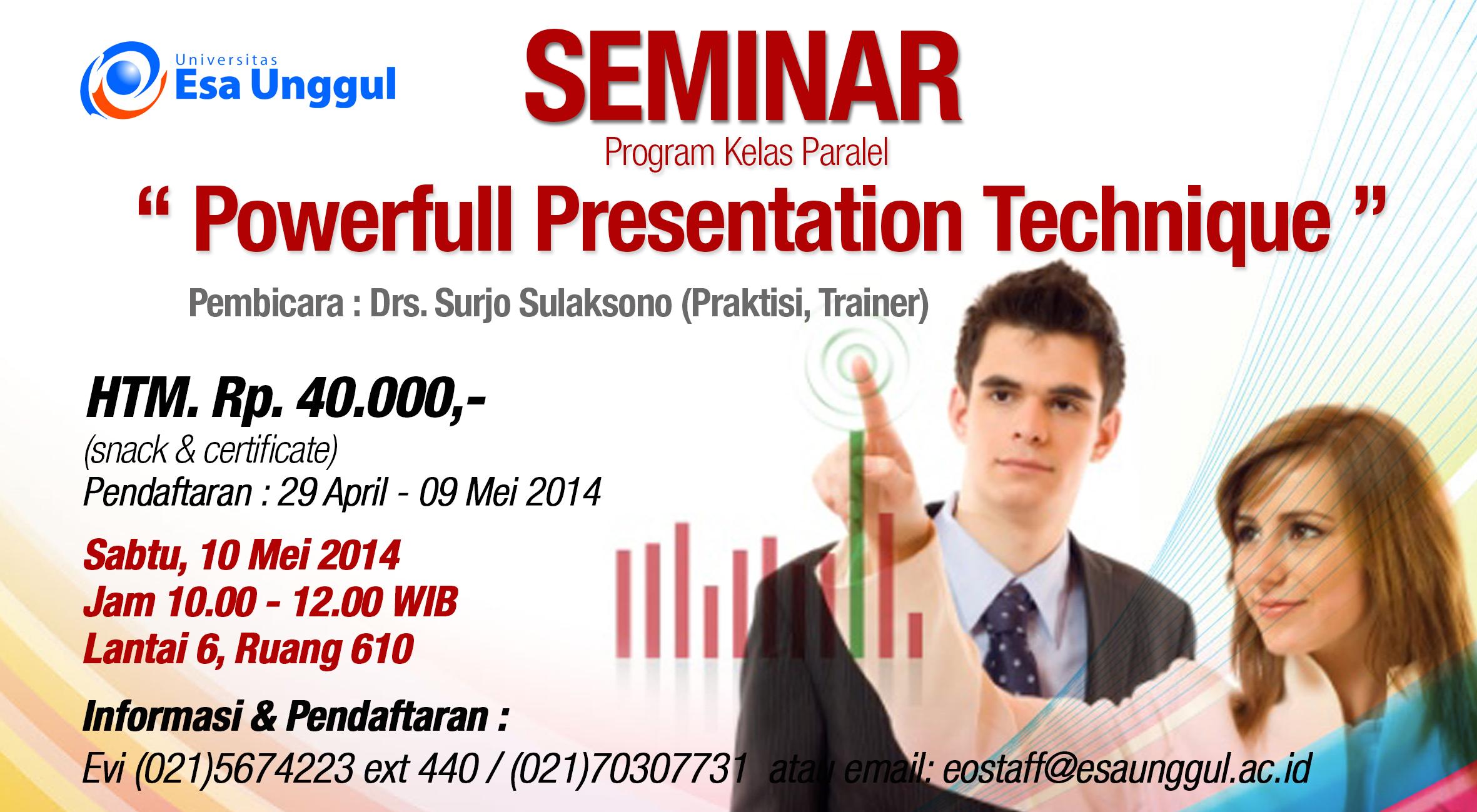 """Universitas Esa Unggul menyelenggarakan Seminar """" Powerfull Presentation Technique"""" pada Sabtu, 10 Mei 2014"""