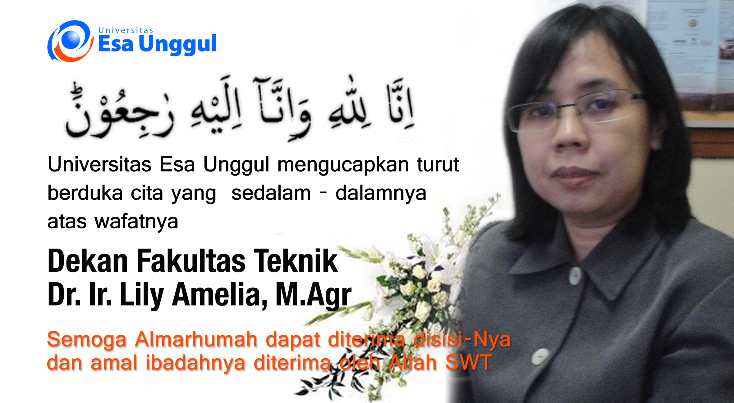 Universitas Esa Unggul mengucapkan turut berduka cita yang sedalam-dalamnya atas wafatnya Dekan Fakultas Teknik Dr. Ir. Lily Amelia, M.Agr