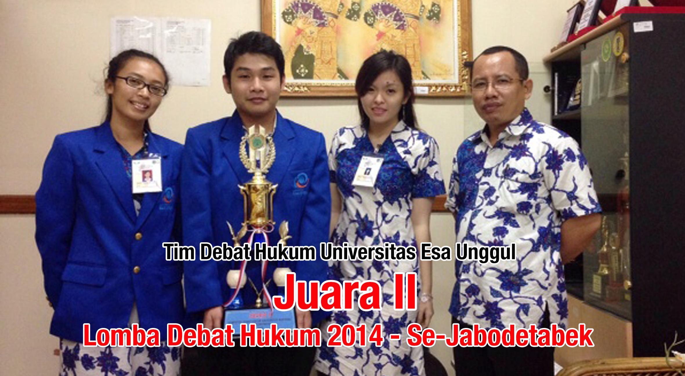 Tim Debat Hukum Universitas Esa Unggul meraih Juara II dalam Lomba Debat Hukum 2014 Se-Jabodetabek