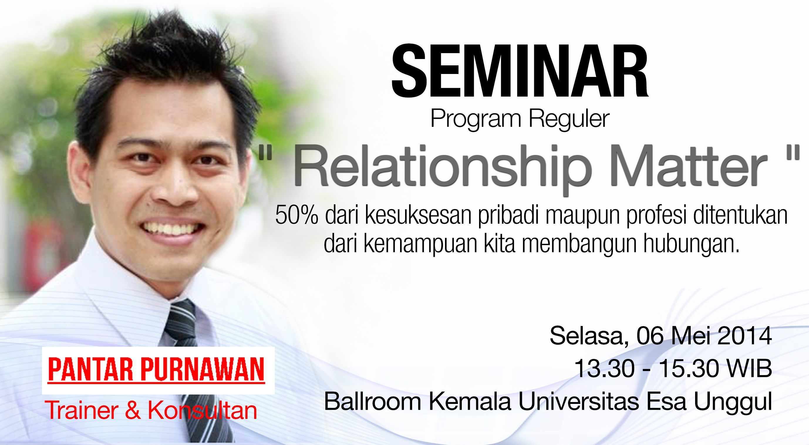 Seminar Relationship Matter: Kemampuan Membangun Hubungan Untuk Kesuksesan