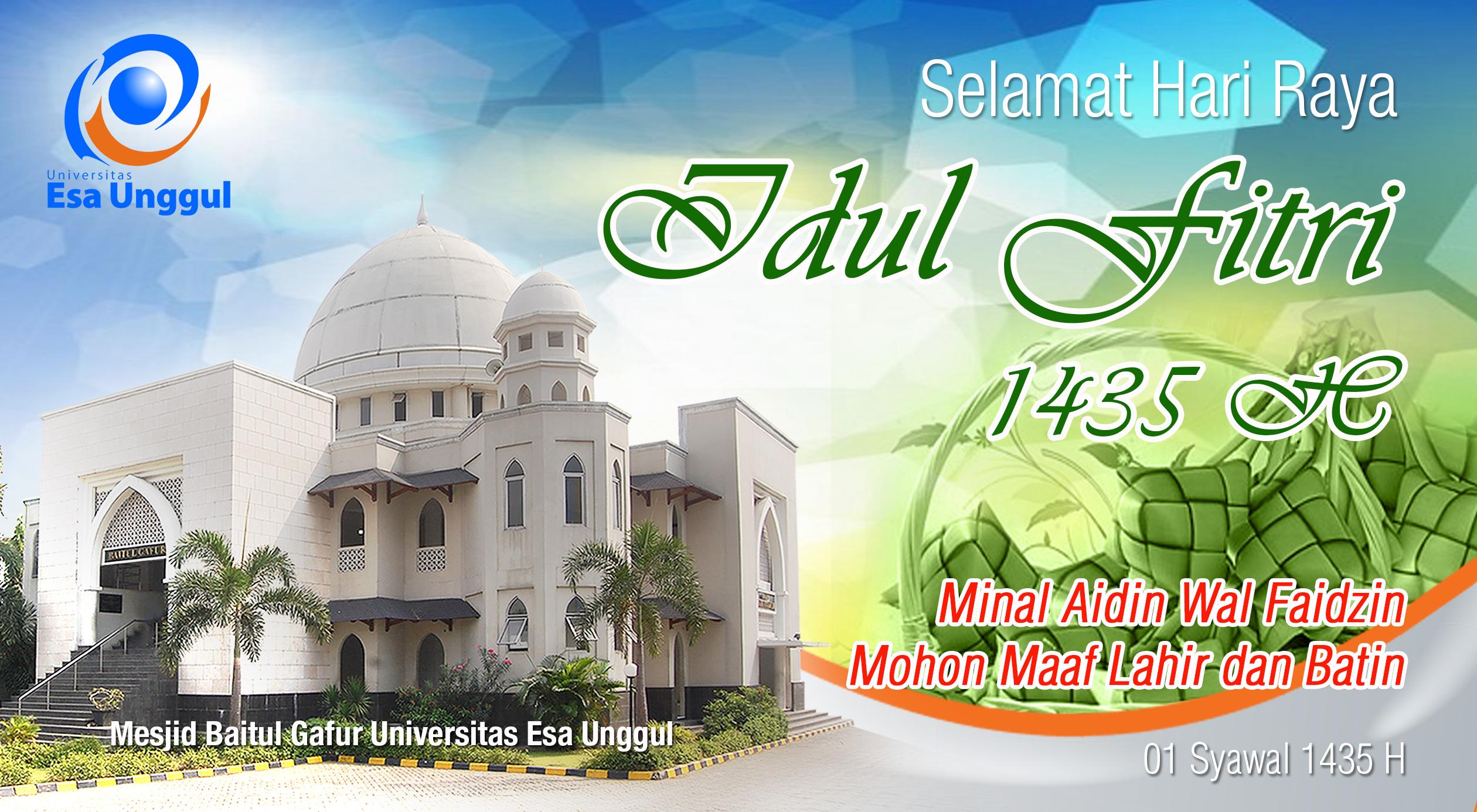 """Universitas Esa Unggul mengucapkan """" Selamat Hari Raya Idul Fitri 1435 H"""". Minal Aidin Wal Faidzin. Mohon Maaf Lahir Dan Batin"""