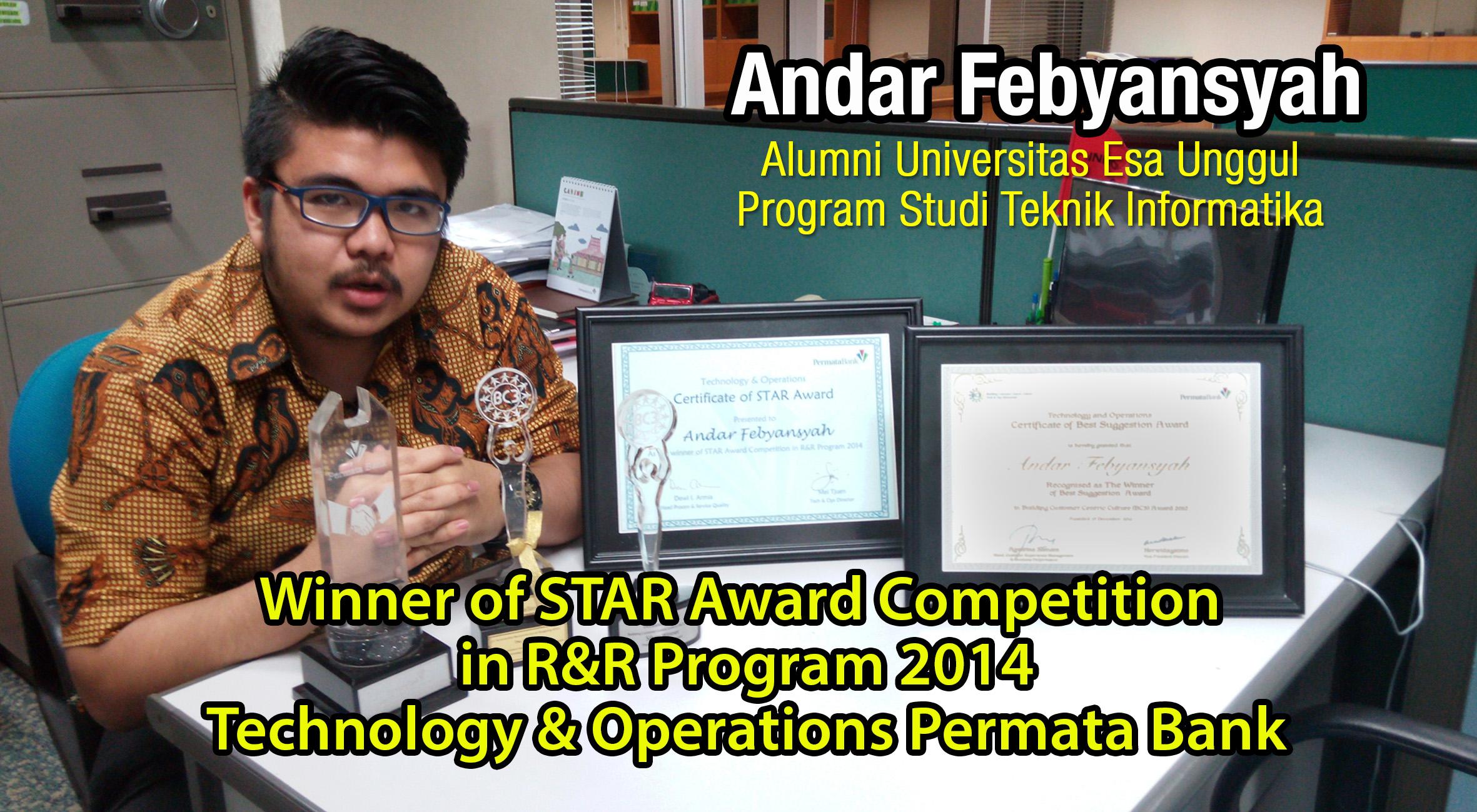 Andar Febyansyah – Alumni Universitas Esa Unggul Program Studi Teknik Informatika meraih Winner of STAR Award Competition in R&R Program 2014 Technology & Operations Permata Bank