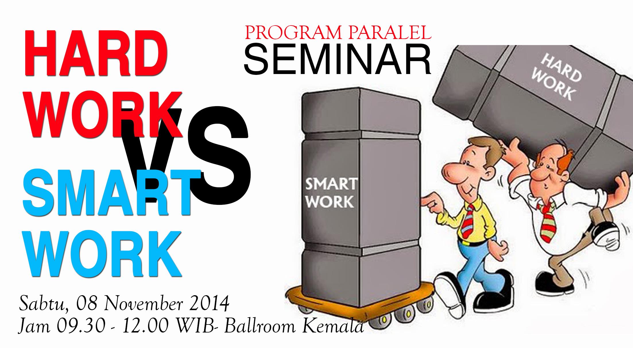 """Universitas Esa Unggul  menyelenggarakan Seminar """" Hard Work VS Smart Work """" untuk Program Paralel pada Sabtu, 06 Desember 2014"""