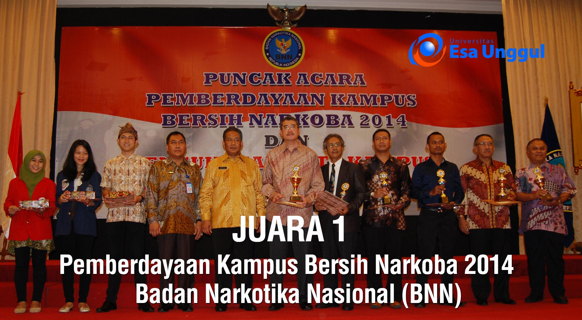 Universitas Esa Unggul meraih Juara 1 Pemberdayaan Kampus Bersih Narkoba 2014 yang diselenggarakan oleh Badan Narkotika Nasional (BNN)