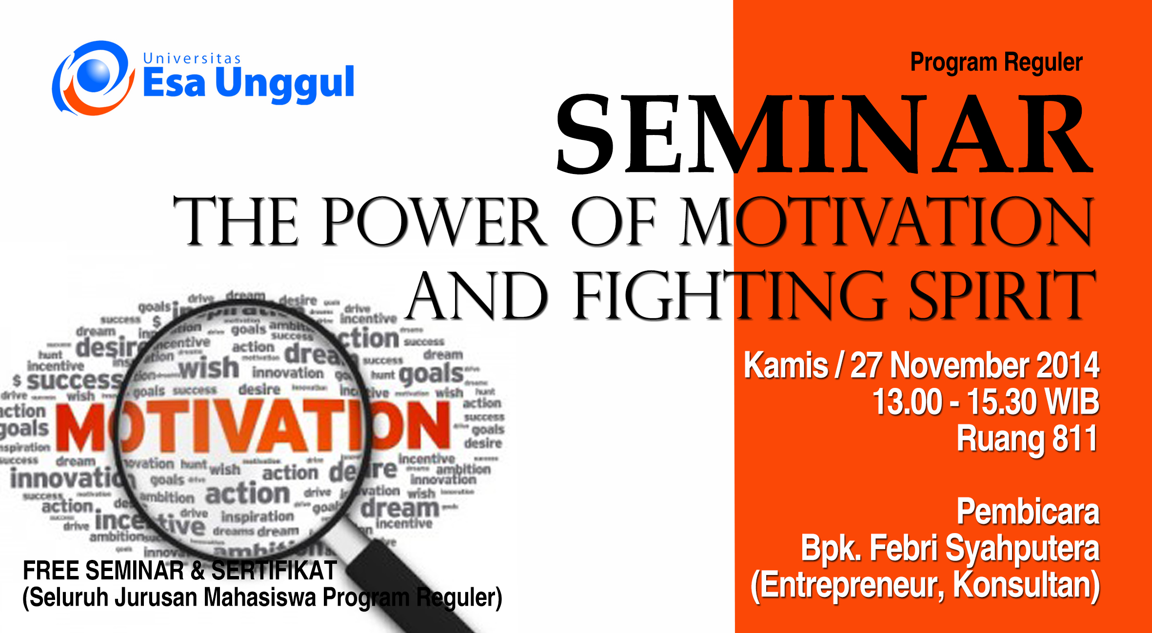 """Universitas Esa Unggul menyelenggarakan Seminar """" The Power of Motivation and Fighting Spirit """" untuk Program Reguler pada 27 Nopember 2014"""