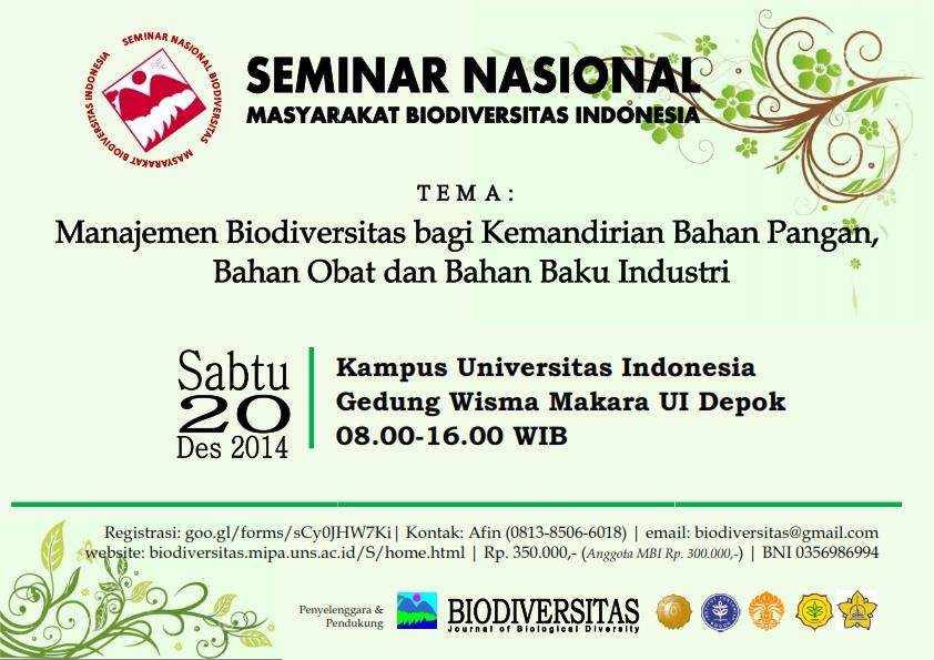 """Seminar Nasional Masyarakat Biodiversitas Indonesia dengan tema """" Manajemen Biodiversitas bagi Kemandirian Bahan Pangan, Bahan Obat dan Bahan Baku Industri"""" pada Sabtu, 20 Desember 2014 di Kampus UI Depok"""