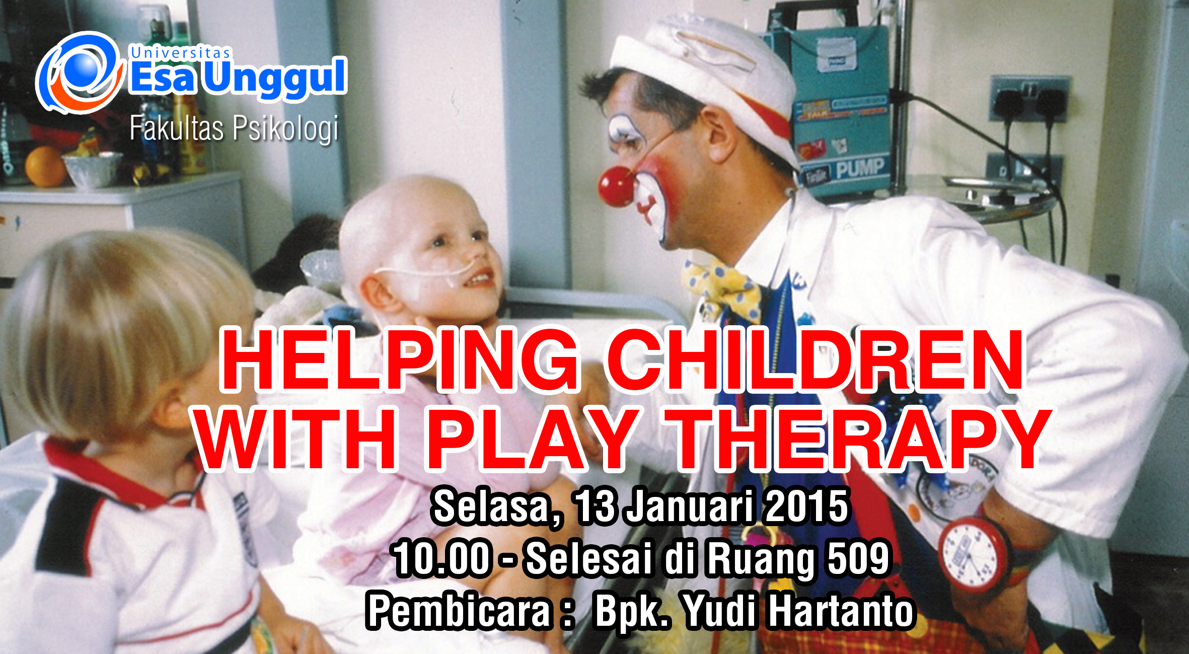 Fakultas Psikologi menyelenggarakan HELPING CHILDREN WITH PLAY THERAPY