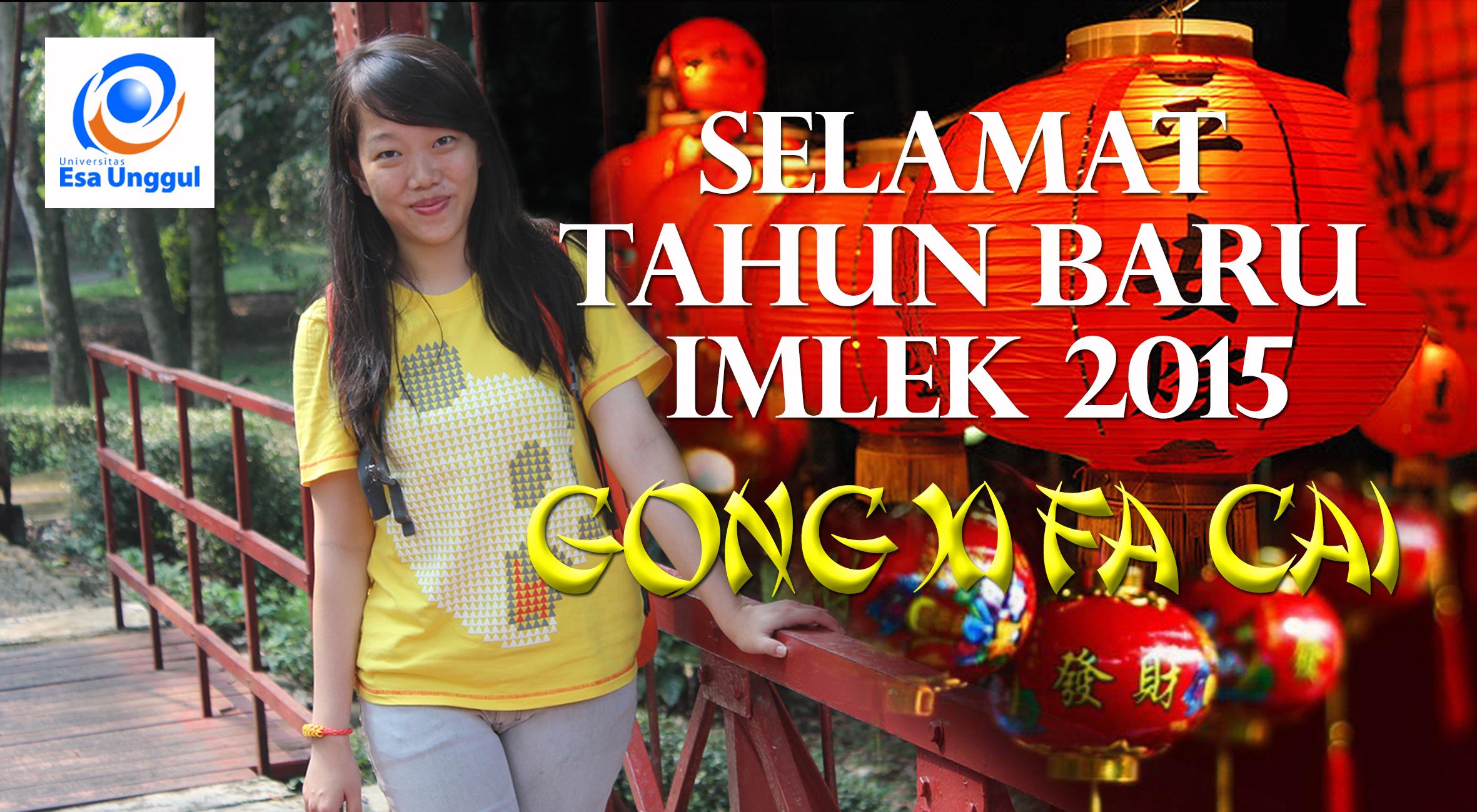 Universitas Esa Unggul mengucapkan Selamat Tahun Baru Imlek 2015