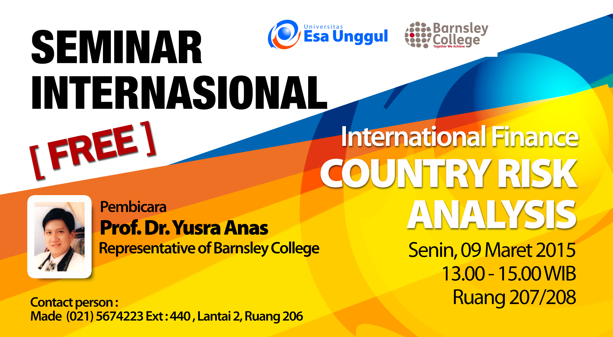 """Universitas Esa Unggul menyelenggarakan Seminar Internasional """" Country Risk Analysis"""" pada Senin, 09 Maret 2015 di Ruang 207/208"""