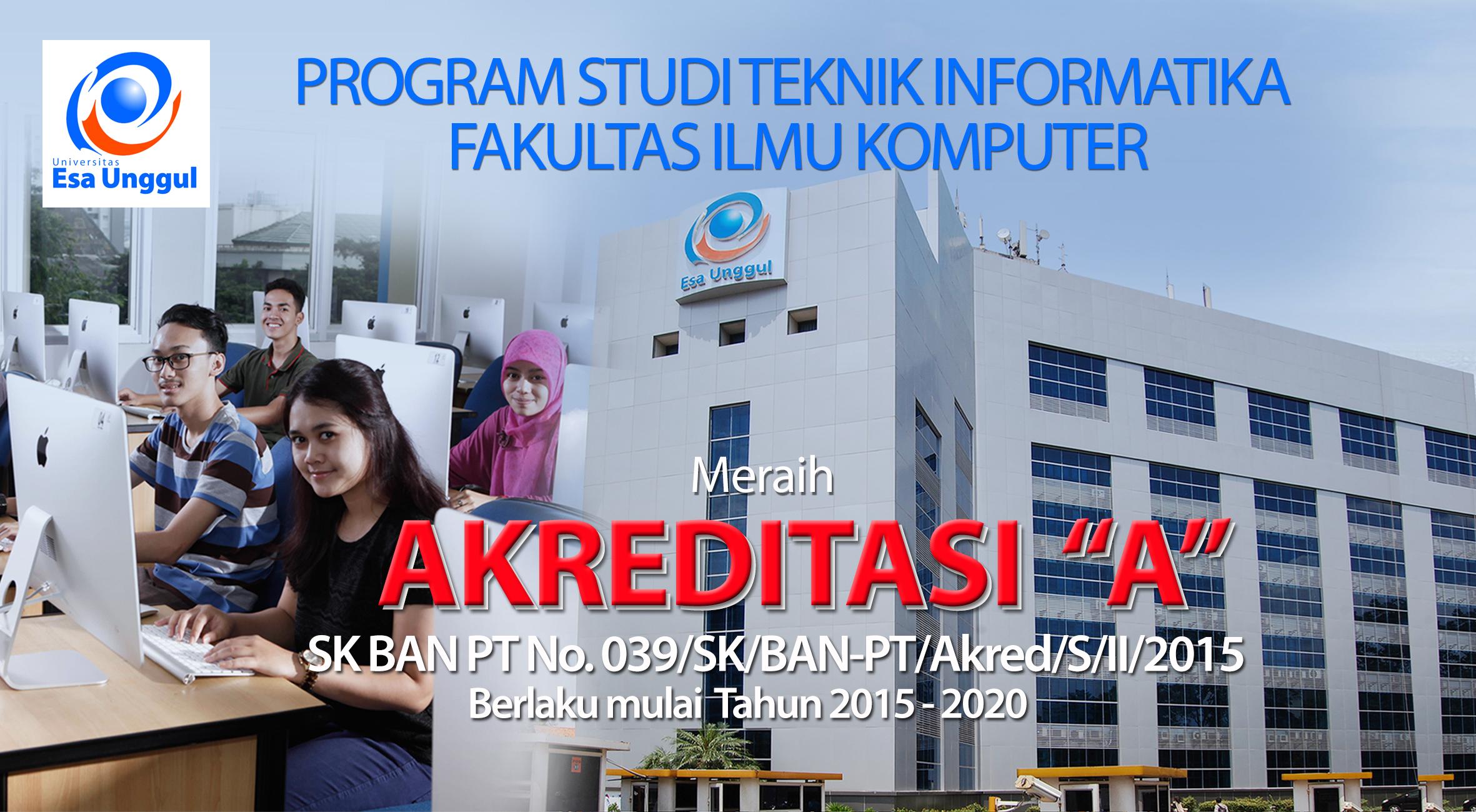 """Program Studi Teknik Informatika FASILKOM berhasil meraih Akreditasi """"A"""" dari Badan Akreditasi Nasional Perguruan Tinggi (BAN PT)"""