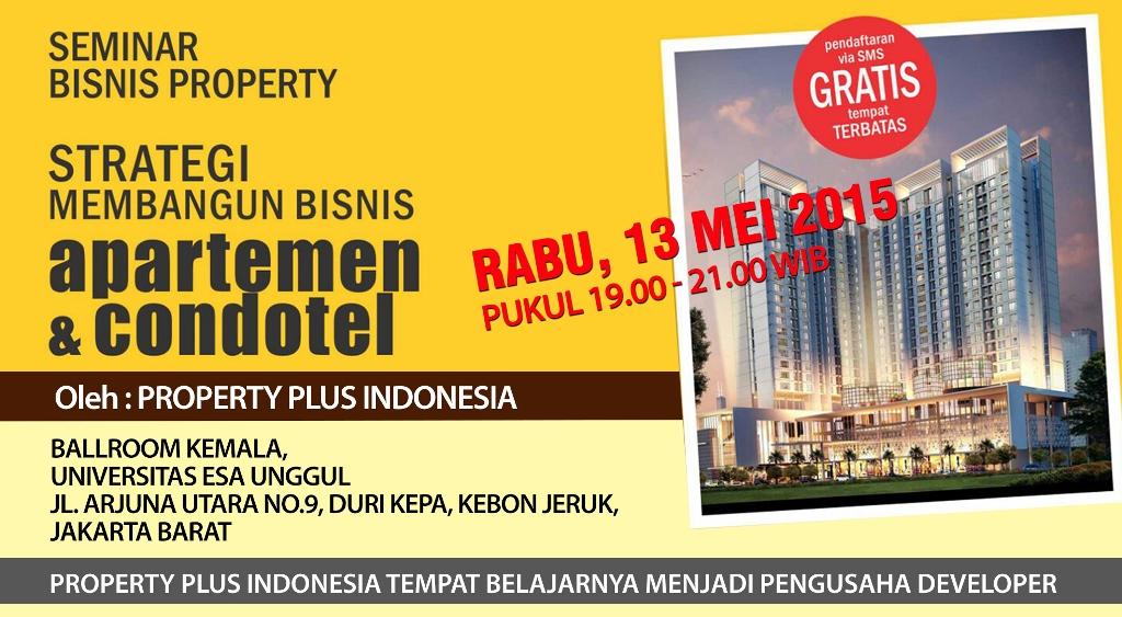 Seminar Bisnis Property, Strategi Membangun Bisnis Apartemen dan Condotel