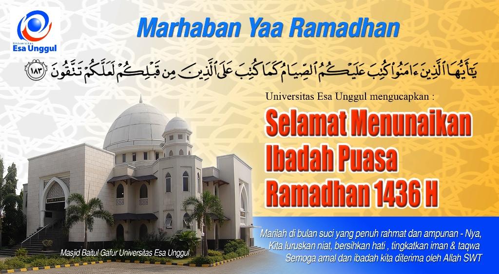 Segenap Civitas Akademika Universitas Esa Unggul Mengucapkan Selamat Menunaikan Ibadah Puasa Ramadhan 1436 H