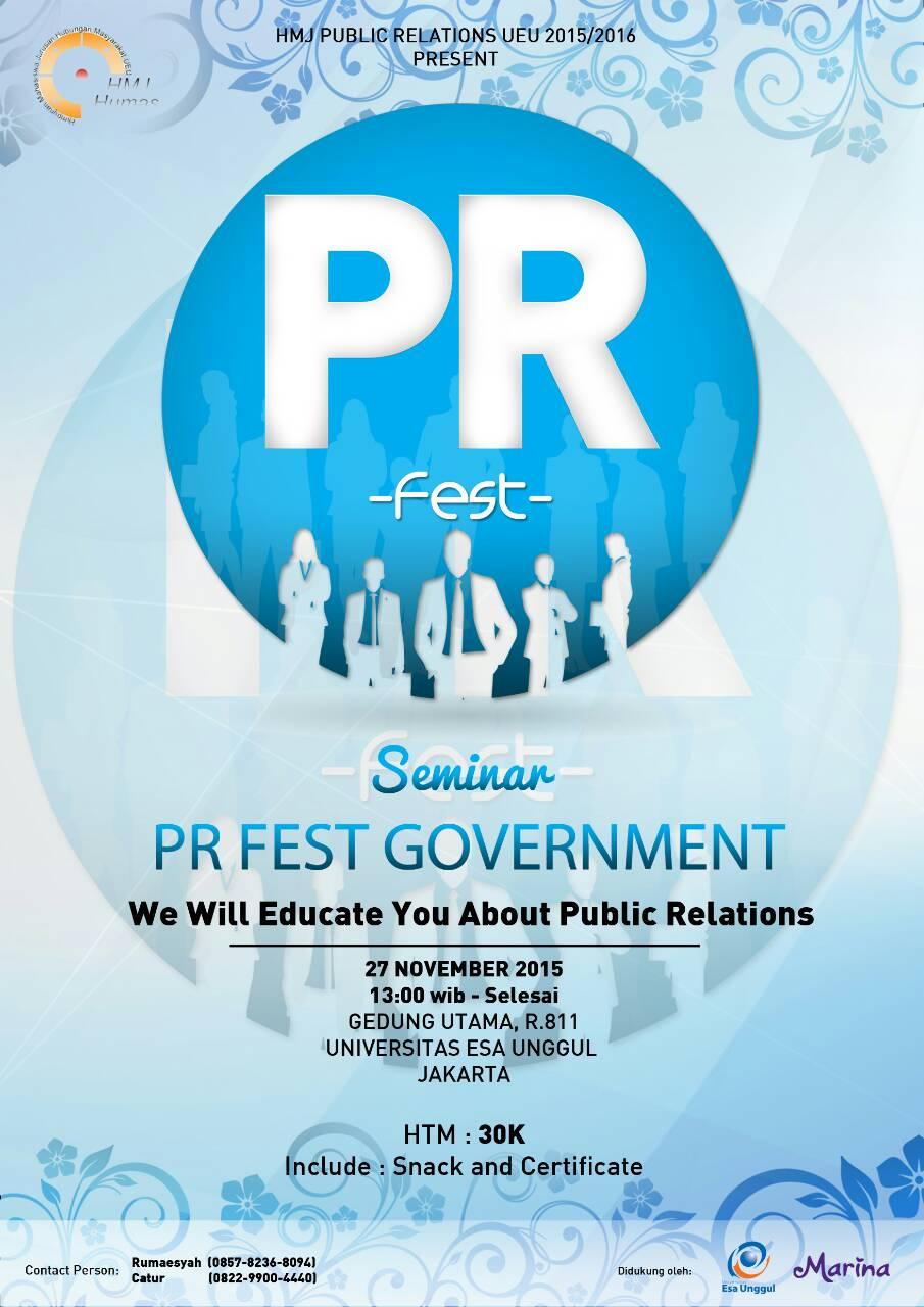 Public Relation Festival: Seminar, Lomba dan Bazaar dengan tema PR Fest Government, We Will Educate You About Public Relations, 27 November 2015